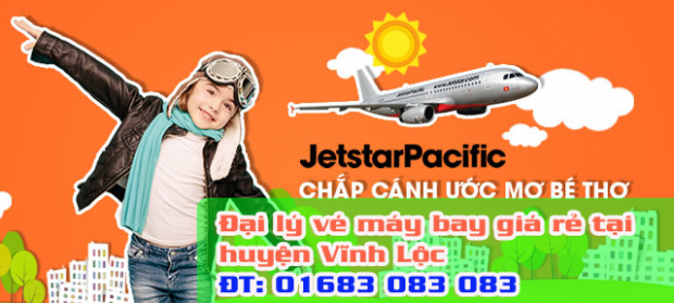Đại lý vé máy bay giá rẻ tại huyện Vĩnh Lộc của Jetstar Đại lý vé máy bay giá rẻ tại huyện Vĩnh Lộc của Jetstar