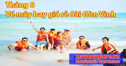 Vé máy bay giá rẻ Sài Gòn Vinh tháng 8 đang có chương trình khuyến mãi Vé máy bay giá rẻ Sài Gòn Vinh tháng 8