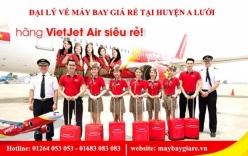 Đại lý vé máy bay giá rẻ tại huyện A Lưới của Vietjet Air