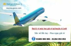 Đại lý vé máy bay giá rẻ tại huyện A Lưới của Vietnam Airlines