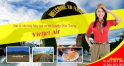 Đại lý vé máy bay giá rẻ tại huyện Đức Trọng của Vietjet Air Đại lý vé máy bay giá rẻ tại huyện Đức Trọng của Vietjet Air