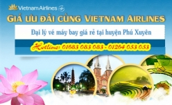 Đại lý vé máy bay giá rẻ tại huyện Phú Xuyên của Vietnam Airlines cam kết giá rẻ nhất Đại lý vé máy bay giá rẻ tại huyện Phú Xuyên của Vietnam Airlines