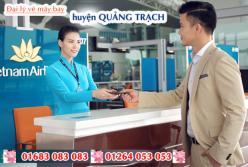 Đại lý vé máy bay giá rẻ tại huyện Quảng Trạch của Vietnam Airlines bán vé rẻ nhất thị trường Đại lý vé máy bay giá rẻ tại huyện Quảng Trạch của Vietnam Airlines