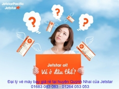 Đại lý vé máy bay giá rẻ tại huyện Quỳnh Nhai của Jetstar uy tín và chuyên nghiệp Đại lý vé máy bay giá rẻ tại huyện Quỳnh Nhai của Jetstar