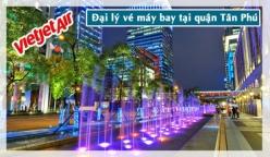 Đại lý vé máy bay giá rẻ tại quận Tân Phú của Vietjet Air uy tín và chất lượng Đại lý vé máy bay giá rẻ tại quận Tân Phú của Vietjet Air