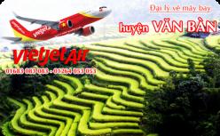 Đại lý vé máy bay giá rẻ tại huyện Văn Bàn của Vietjet Air bán vé rẻ và chuyên nghiệp Đại lý vé máy bay giá rẻ tại huyện Văn Bàn của Vietjet Air
