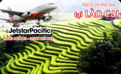 Đại lý vé máy bay giá rẻ tại Lào Cai của Jetstar bán vé rẻ nhất Đại lý vé máy bay giá rẻ tại Lào Cai của Jetstar