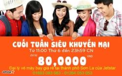 Đại lý vé máy bay giá rẻ tại thành phố Sơn La của Jetstar uy tín hàng đầu Đại lý vé máy bay giá rẻ tại thành phố Sơn La của Jetstar