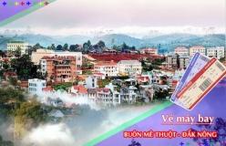 Đặt vé máy bay giá rẻ Buôn Mê Thuột đi Đắk Nông Vé máy bay giá rẻ Buôn Mê Thuột đi Đắk Nông