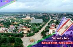 Đặt vé máy bay giá rẻ Buôn Mê Thuột đi Tuyên Quang Vé máy bay giá rẻ Buôn Mê Thuột đi Tuyên Quang