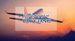 Vé máy bay giá rẻ đi Bắc Giang