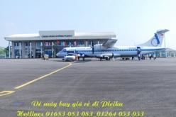 Vé máy bay giá rẻ Sài Gòn đi Pleiku chỉ 190k Vé máy bay giá rẻ Sài Gòn đi Pleiku