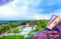 Đặt vé máy bay giá rẻ Phú Quốc đi Phú Thọ Vé máy bay giá rẻ Phú Quốc đi Phú Thọ