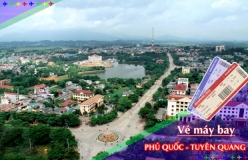 Đặt vé máy bay giá rẻ Phú Quốc đi Tuyên Quang Vé máy bay giá rẻ Phú Quốc đi Tuyên Quang