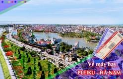 Đặt vé máy bay giá rẻ Pleiku đi Hà Nam Vé máy bay giá rẻ Pleiku đi Hà Nam
