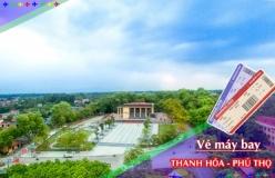 Đặt vé máy bay giá rẻ Thanh Hóa đi Phú Thọ Vé máy bay giá rẻ Thanh Hóa đi Phú Thọ