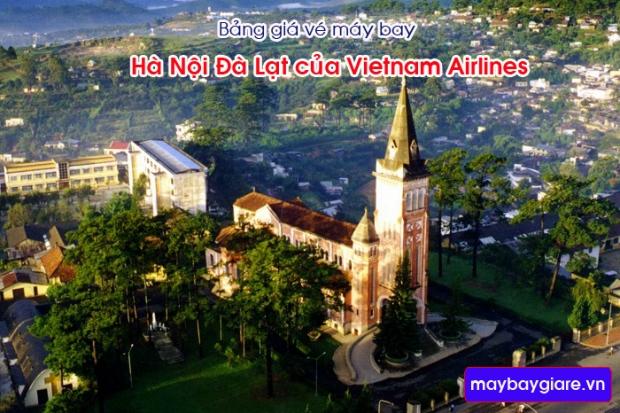 Bảng giá vé máy bay Hà Nội Đà Lạt của Vietnam Airlines cập nhật mới nhất Bảng giá vé máy bay Hà Nội Đà Lạt của Vietnam Airlines
