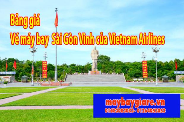 Bảng giá vé máy bay Sài Gòn Vinh của Vietnam Airlines đang có chương trình khuyến mãi Bảng giá vé máy bay Sài Gòn Vinh của Vietnam Airlines