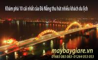 Khám phá 10 cái nhất của Đà Nẵng thu hút nhiều khách du lịch