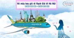 Vé máy bay giá rẻ Rạch Giá đi Hà Nội của Vietnamairlines