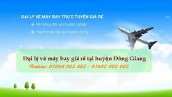 Đại lý vé máy bay giá rẻ tại huyện Đông Giang uy tín và chất lượng Đại lý vé máy bay giá rẻ tại huyện Đông Giang