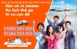 Đại lý vé máy bay giá rẻ tại huyện Hàm Thuận Nam của Jetstar uy tín Đại lý vé máy bay giá rẻ tại huyện Hàm Thuận Nam của Jetstar