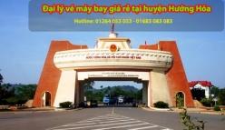 Đại lý vé máy bay giá rẻ tại huyện Hướng Hóa - Uy tín, chuyên nghiệp Đại lý vé máy bay giá rẻ tại huyện Hướng Hóa
