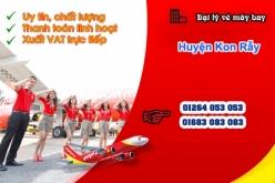 Đại lý vé máy bay giá rẻ tại huyện Kon Rẫy của Vietjet Air uy tín và chuyên nghiệp Đại lý vé máy bay giá rẻ tại huyện Kon Rẫy của Vietjet Air