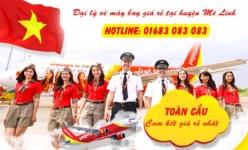 Đại lý vé máy bay giá rẻ tại huyện Mê Linh của Vietjet Air
