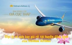 Đại lý vé máy bay giá rẻ tại huyện Sông Hinh của Vietnam Airlines Đại lý vé máy bay giá rẻ tại huyện Sông Hinh của Vietnam Airlines