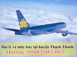Đại lý vé máy bay giá rẻ tại huyện Thạch Thành Đại lý vé máy bay giá rẻ tại huyện Thạch Thành
