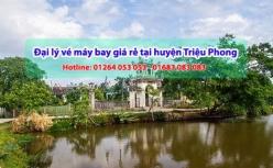 Đại lý vé máy bay giá rẻ tại huyện Triệu Phong - Uy tín, chuyên nghiệp Đại lý vé máy bay giá rẻ tại huyện Triệu Phong