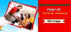Đại lý vé máy bay giá rẻ tại huyện Vũng Liêm của Vietjet Air chuyên nghiệp Đại lý vé máy bay giá rẻ tại huyện Vũng Liêm của Vietjet Air