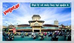 Đại lý vé máy bay giá rẻ tại quận 6 của Vietjet Air