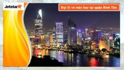 Đại lý vé máy bay giá rẻ tại quận Bình Tân của Jetstar