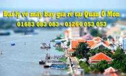 Đại lý vé máy bay giá rẻ tại quận Ô Môn luôn có giá khuyến mãi Đại lý vé máy bay giá rẻ tại quận Ô Môn