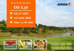 Đại lý vé máy bay giá rẻ tại thành phố Đà Lạt của Jetstar Đại lý vé máy bay giá rẻ tại thành phố Đà Lạt của Jetstar