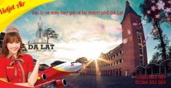 Đại lý vé máy bay giá rẻ tại thành phố Đà Lạt của Vietjet Air Đại lý vé máy bay giá rẻ tại thành phố Đà Lạt của Vietjet Air