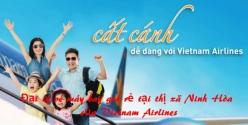 Đại lý vé máy bay giá rẻ tại thị xã Ninh Hòa của Vietnam Airlines Đại lý vé máy bay giá rẻ tại thị xã Ninh Hòa của Vietnam Airlines