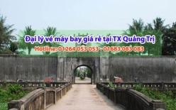 Đại lý vé máy bay giá rẻ tại thị xã Quảng Trị - Uy tín, chuyên nghiệp Đại lý vé máy bay giá rẻ tại thị xã Quảng Trị