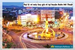 Đại lý vé máy bay giá rẻ tại Buôn Mê Thuột của Vietnam Airlines uy tín và chất lượng Đại lý vé máy bay giá rẻ tại Buôn Mê Thuột của Vietnam Airlines
