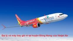 Đại lý vé máy bay giá rẻ tại huyện Đông Hưng của Vietjet Air uy tín toàn quốc Đại lý vé máy bay giá rẻ tại huyện Đông Hưng của Vietjet Air