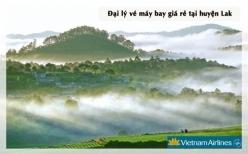 Đại lý vé máy bay giá rẻ tại huyện Lăk của Vietnam Airlines