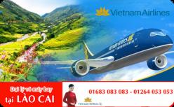 Đại lý vé máy bay giá rẻ tại Lào Cai của Vietnam Airlines bán vé rẻ nhất Đại lý vé máy bay giá rẻ tại Lào Cai của Vietnam Airlines