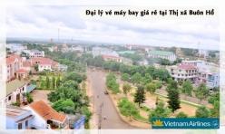 Đại lý vé máy bay giá rẻ tại Buôn Hồ của Vietnam Airlines