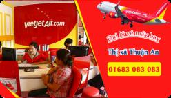 Đại lý vé máy bay giá rẻ tại Thị xã Thuận An của Vietjet Air bán vé rẻ nhất thị trường Đại lý vé máy bay giá rẻ tại Thị xã Thuận An của Vietjet Air