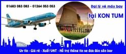 Đại lý vé máy bay giá rẻ tại Kon Tum
