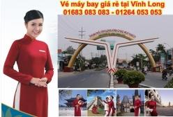 Đặt vé máy bay giá rẻ Sài Gòn đi Vĩnh Long Vé máy bay giá rẻ Sài Gòn đi Vĩnh Long