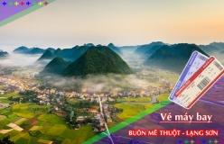 Đặt vé máy bay giá rẻ Buôn Mê Thuột đi Lạng Sơn Vé máy bay giá rẻ Buôn Mê Thuột đi Lạng Sơn