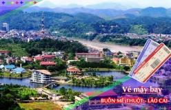 Đặt vé máy bay giá rẻ Buôn Mê Thuột đi Lào Cai Vé máy bay giá rẻ Buôn Mê Thuột đi Lào Cai